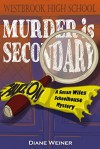 Murder is Secondary: A Susan Wiles Schoolhouse Mystery - Diane Weiner