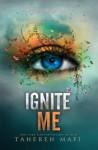 Ignite Me - Tahereh Mafi
