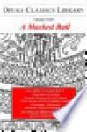 Verdi's A MASKED BALL Opera Classics Library Series - Burton D. Fisher