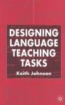 Designing Language Teaching Tasks - Keith Johnson