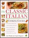 Classic Italian Cooking Course - Jeni Wright, Angela Boggiano