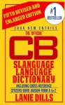 The 'Official' Cb Slanguage Language Dictionary, Including Cross Reference - Lanie Dills