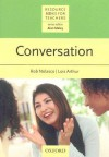 Conversation (Resource Books for Teachers) - Rob Nolasco, Lois Arthur