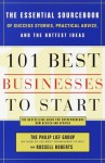 101 Best Businesses to Start: The Essential Sourcebook of Success Stories, Practical Advice, and the Hottest Ideas (101 Best Businesses to Start) - The Philip Lief Group, Russell Roberts