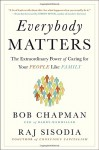 Everybody Matters: The Extraordinary Power of Caring for Your People Like Family - Bob Chapman, Raj Sisodia