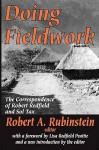 Doing Fieldwork: The Correspondence of Robert Redfield and Sol Tax - Robert Redfield, Lisa Peattie