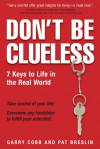 Don't Be Clueless: 7 Keys to Life in the Real World - Garry Cobb, Pat Breslin