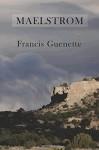 Maelstrom - Francis L. Guenette