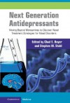 Next Generation Antidepressants - Chad E. Beyer, Stephen M. Stahl