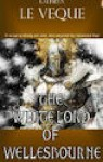 The White Lord Of Wellesbourne - Kathryn Le Veque