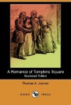 A Romance of Tompkins Square (Illustrated Edition) (Dodo Press) - Thomas A. Janvier, W. T. Smedley