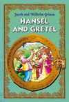 Hansel and Gretel - Jacob Grimm, Wilhelm Grimm