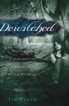 Dewitched: What You Need to Know about the Dangers of Witchcraft and Wicca - Tim Baker