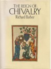 The Reign of Chivalry - Richard Barber