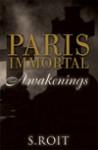 Paris Immortal Awakenings - Sherry Roit