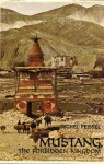 Mustang, The Forbidden Kingdom: Exploring a Lost Himalayan Land - Michel Peissel