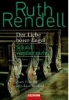 Der Liebe böser Engel / Schuld verjährt nicht - Ruth Rendell, Denis Scheck, Monika Elwenspoek