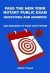 Pass the New York Notary Public Exam Questions and Answers - Angelo Tropea