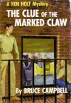 The Clue of the Marked Claw - Bruce Campbell