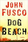 Dog Beach: A Novel - John Fusco