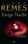 Ewige Nacht: Thriller - Ilkka Remes, Stefan Moster
