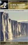 Global Warming in the 21st Century, Volume 2: Melting Ice and Warming Seas - Bruce Elliott Johansen