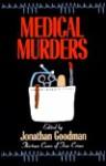 Medical Murders - Jonathan Goodman