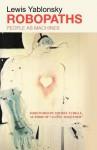 Robopaths: People as Machines - Lewis Yablonsky