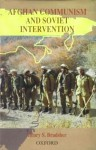 Afghan Communism And Soviet Intervention - Henry S. Bradsher