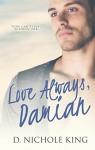 Love Always, Damian (Love Always Series Book 2) - D. Nichole King
