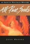 All Pure Souls: An Aliette Nouvelle Mystery - John Brooke
