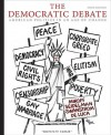 The Democratic Debate: American Politics in an Age of Change - Bruce Miroff, Raymond Seidelman, Todd Swanstrom, Tom De Luca