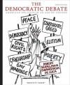 The Democratic Debate: American Politics in an Age of Change - Bruce Miroff, Raymond Seidelman, Todd Swanstrom, Tom De Luca