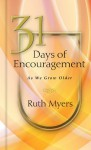 31 Days of Encouragement as We Grow Older (NavPress Devotional Readers) - Ruth Myers