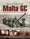 Malta GC: Rare Photographs from Wartime Archives - Jonathan Sutherland, Diane Canwell
