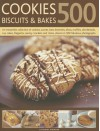 500 Cookies, Biscuits & Bakes: An Irresistible Collection of Cookies, Scones, Bars, Brownies, Slices, Muffins, Shortbreads, Cup Cakes, Flapjacks, Crackers and More, Shown in 500 Fabulous Photographs - Catherine Atkinson