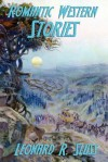 Romantic Western Stories - Clinton Dangerfield, L.P. Holmes, Leonard R. Sluss