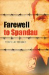 Farewell to Spandau - Tony Le Tissier