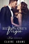 The Billionaire's Virgin - Claire Adams