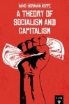 A Theory of Socialism and Capitalism (LFB) - Jeffrey A. Tucker, Hans-Hermann Hoppe, Stephan Kinsella
