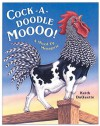 Cock-a-Doodle-Moo: A Mixed Up Menagerie - Keith DuQuette