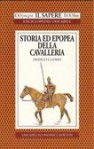 Storia ed epopea della cavalleria - Franco Cuomo