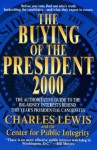 The Buying of the President 2000 - Charles Lewis, The Center For Public Integrity