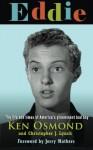 Eddie: The Life and Times of America's Preeminent Bad Boy - Ken Osmond, Jerry Mathers, Matt Christopher