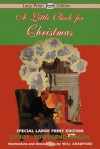 A Little Book for Christmas - Cyrus Townsend Brady, Will Crawford