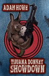 Tijuana Donkey Showdown - Adam Howe