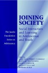 Joining Society: Social Interaction and Learning in Adolescence and Youth - Anne-Nelly Perret-Clermont