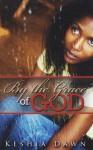 By the Grace of God - Keshia Dawn