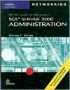 MCSE Guide to SQL Server 2000 Administration [With CDROM] - Mathew Raftree