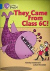 They Came from Class 6c. by Tommy Donbavand - Tommy Donbavand